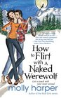 How to Flirt with a Naked Werewolf (Naked Werewolf, Bk 1)