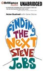 Finding the Next Steve Jobs How to Find Hire Keep and Nurture Creative Talent