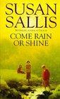 Come Rain or Shine