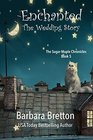 Enchanted: The Wedding Story (The Sugar Maple Chronicles)