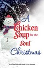 A Chicken Soup for the Soul Christmas (Chicken Soup for the Soul)