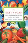 The Easy Vegan Over 440 Delicious Recipes and Menus for Every Day of the Year