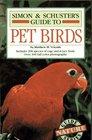 Simon  Schuster's Guide to Pet Birds