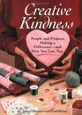 Creative Kindness People and Projects Making a Difference and How You Can Too