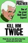 Kill Him Twice
