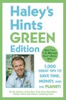 Haley's Hints Green Edition 1000 Great Tips to Save Time Money and the Planet