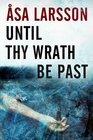 Until Thy Wrath Be Past (Rebecka Martinsson, Bk 4)
