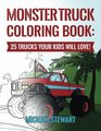 Monster Truck Coloring Book 25 Trucks Your Kids Will Love
