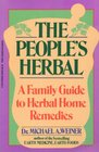 The People's Herbal A Family Guide to Herbal Home Remedies