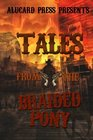 Tales From The Braided Pony A collection of horror tales from the old west