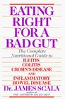 Eating Right for a Bad Gut: The Complete Nutritional Guide to Ileitis, Colitis, Crohn's Disease and Inflammatory Bowel Disease (Plume Books)