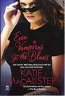 Even Vampires Get the Blues (Dark Ones, Bk 4) (Large Print)