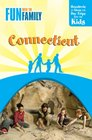 Fun with the Family Connecticut 7th Hundreds of Ideas for Day Trips with the Kids