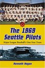 1969 Seattle Pilots: Major League Baseball's One-year Team
