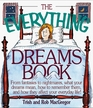 The Everything Dreams Book From Fantasies to Nightmares What Your Dreams Mean How to Remember Them and How They Affect Your Everyday Life