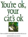 You're Ok Your Cat's Ok  How to establish a meaningful relationship with your cat