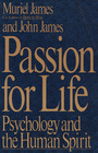 Passion for Life Psychology and the Human Spirit