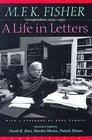 MFK Fisher A Life in Letters  Correspondence 1929-1991