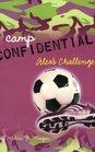 Alex's Challenge (Camp Confidential)