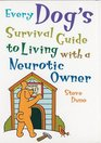 Every Dog's Survival Guide to Living with a Neurotic Owner