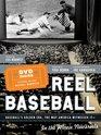 Reel Baseball: Baseball\'s Golden Era, The Way America Witnessed It--In The Movie Newsreels
