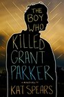 Boy Who Killed Grant Parker The