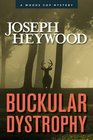 Buckular Dystrophy: A Woods Cop Mystery
