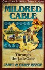 Mildred Cable: Through the Jade Gate (Christian Heroes: Then & Now)