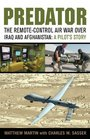 Predator The Remote-Control Air War over Iraq and Afghanistan A Pilot's Story