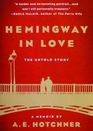 Hemingway in Love The Untold Story A Memoir by A E Hotchner