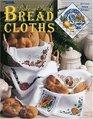 Bake-a-Batch Bread Cloths (Leisure Arts #3475) - Counted Cross Stitch Pattern Book