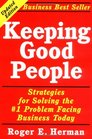 Keeping Good People: Strategies for Solving the #1 Problem Facing Business Today