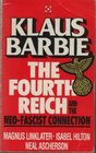 The Fourth Reich Klaus Barbie and the Neo-Fascist Connection