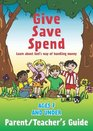 Give Save Spend Parent / Teacher Guide Learn About God's Way of Handling Money