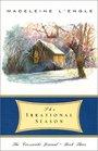 The Irrational Season (Crosswicks Journals, Bk 3)
