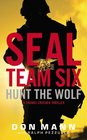 Hunt the Wolf (SEAL Team Six, Bk 1)