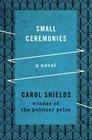Small Ceremonies A Novel