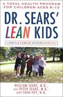 Dr Sears' LEAN Kids A Total Health Program for Children Ages 6-12