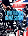 The British Invasion The Music the Times the Era