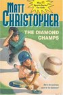 The Diamond Champs (Matt Christopher Sports Classics)
