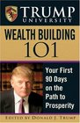 Trump University Wealth Building 101 Your First 90 Days on the Path to Prosperity