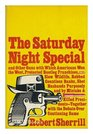 The Saturday night special And other guns with which Americans won the West protected bootleg franchises slew wildlife robbed countless banks shot  with the debate over continuing same