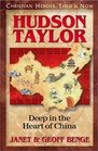 Hudson Taylor: Deep in the Heart of China (Christian Heroes: Then & Now, Bk 3)