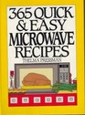 Three Hundred Sixty-Five Quick and Easy Microwave Recipes