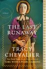 The Last Runaway A Novel
