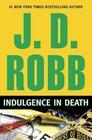 Indulgence in Death (In Death, Bk 31)