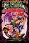 Secrets of Dripping Fang Book Eight When Bad Snakes Attack Good Children