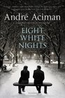 Eight White Nights A Novel