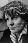 Living on Paper Letters from Iris Murdoch 1934-1995