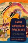 Latin American Folktales : Stories from Hispanic and Indian Traditions (Pantheon Fairy Tale  Folklore Library.)